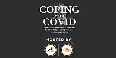 Coping with COVID: An Oral History by African Podcasters in 2020 tickets