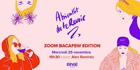 A bientôt de te revoir - ZOOM Bacafew édition avec Alex Ramirès