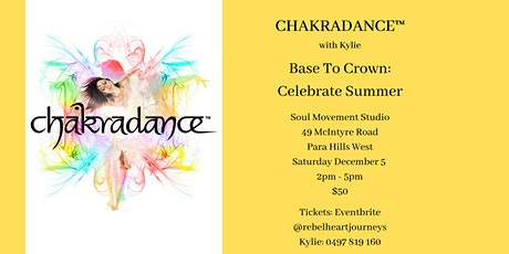 CHAKRADANCE™ Base to Crown - Celebrate Summer tickets