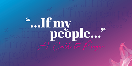 """""""...If my people"""" A Call to Prayer tickets"""
