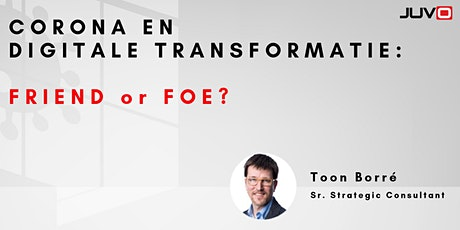 Corona en digitale transformatie: Friend or Foe? tickets