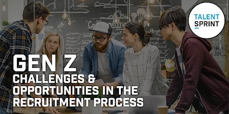 Gen Z, Challenges & Opportunities in the recruitment process - episode 2 tickets