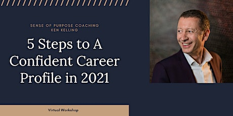 FREE WORKSHOP: Five Steps To A Confident Career Profile in 2021 tickets
