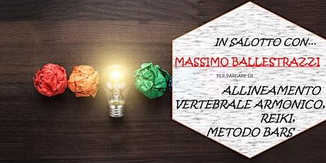 IN SALOTTO CON ...Massimo Ballestrazzi - REIKI, BARS, ALLINEAMENTO ARMONICO biglietti