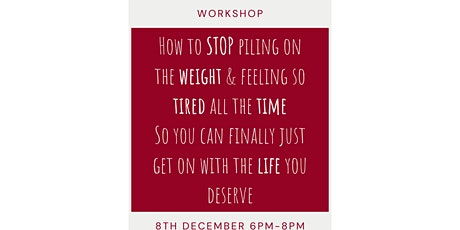 Workshop for women at menopause  who are struggling with energy and weight tickets