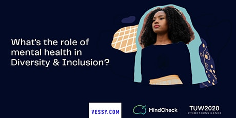 What's the role of Mental Health in Diversity & Inclusion? (TUW 2020) tickets