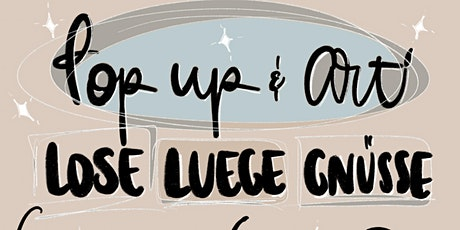 POP UP & ART - 'LUEGE'  Art Exhibition / Kunstaustellung / Andrea @Coreanda Tickets