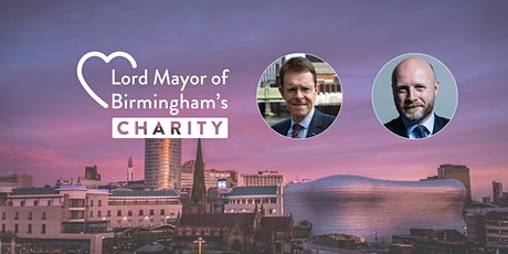 Audience with Andy Street & Liam Byrne | Lord Mayor of Birmingham's Charity tickets