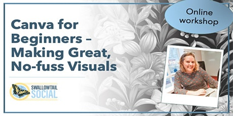Canva for Beginners – Making Great, No-fuss Visuals tickets