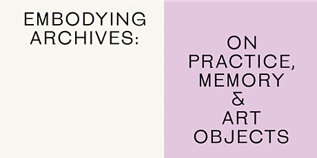 Embodying archives: on practice, memory and art objects tickets