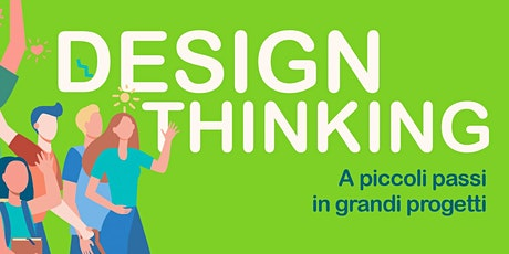 Design Thinking - A piccoli passi in grandi progetti biglietti