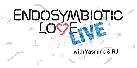 Endosymbiotic Love LIVE, with Yasmin and RJ tickets