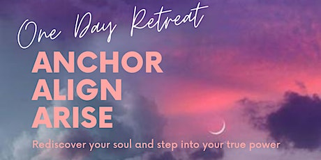 Anchor, Align, Arise: One Day Online Retreat by Lisa & Lisa tickets