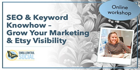 SEO & Keyword Knowhow: Grow Your Marketing & Etsy Visibility Tickets