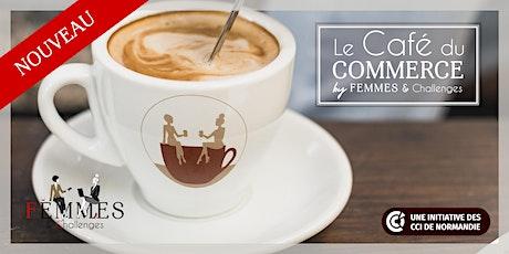 Le Café du COMMERCE Femmes & Challenges - CALVADOS billets