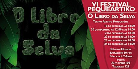 VI FESTIVAL PEQUEÁRTIKO DE NADAL - O LIBRO DA SELVA entradas