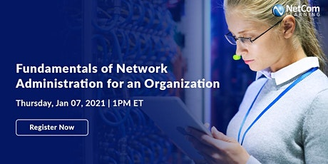 Webinar - Fundamentals of Network Administration for an Organization tickets