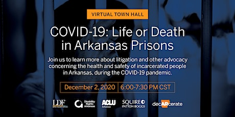 COVID-19: Life or Death in Arkansas' Prisons tickets