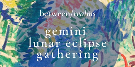 Lunar Eclipse in Gemini Gathering tickets
