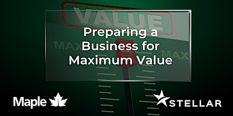 Preparing a Business for Maximum Value tickets