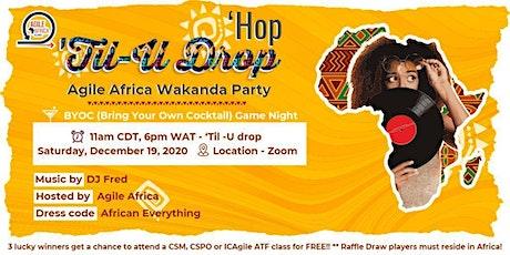 HOP TIL U DROP - AGILE AFRICA WAKANDA PARTY tickets