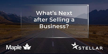 What's Next after Selling a Business? tickets