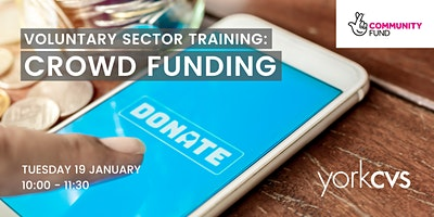 Digital Fundraising: Crowdfunding – is it for us? for the VCS in York