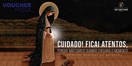 Santa Missa das 8h | DOMINGO 29/11 | 1º Domingo do Advento ingressos