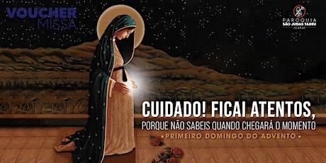 Santa Missa das 8h | DOMINGO 29/11 | 1º Domingo do Advento ingressos