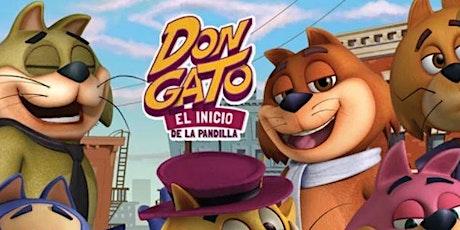"""Cine en Familia """"México Animado""""  DON GATO EL INICIO DE LA PANDILLA entradas"""
