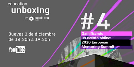 EducationUnboxing#4 Gamificación evento online: 2020EuropeanMentoringSummit entradas