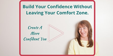 Build your confidence without leaving your comfort zone [Online Training] tickets