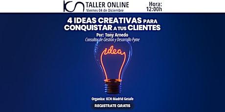 """TALLER ONLINE: """"4 Ideas creativas para conquistar a tus clientes"""" entradas"""