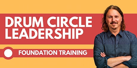 2021 Drum Circle Leadership  Foundation Training w/ Jim Donovan tickets