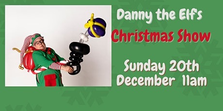 Danny The Elf's Christmas Show tickets