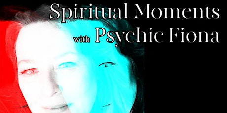 Spiritual Moments with Psychic Fiona tickets