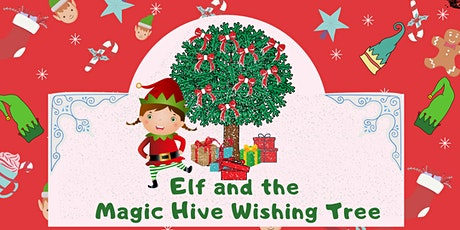 Elf and the Magic Hive wishing Tree - December 12th tickets