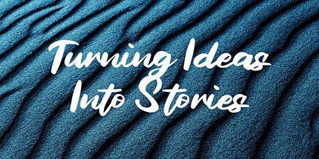 Turning Ideas Into Stories tickets