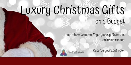 Luxury Christmas Gifts on a Budget tickets