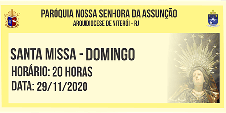 PNSASSUNÇÃO CABO FRIO - SANTA MISSA - DOMINGO - 20 HORAS - 29/11/2020 ingressos