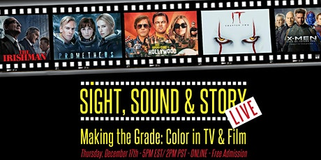 "Sight, Sound & Story Live - Ep 6 ""Making the Grade: Color in TV & Film"" tickets"