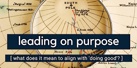 Leading on Purpose: what does it mean to 'align with good'? tickets