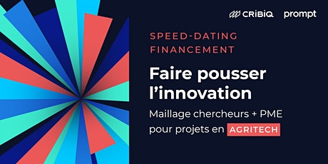 SPEED DATING AGRITECH:  Maillage chercheurs + PME projets en agritech billets