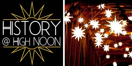 History @ High Noon: Moravian Christmas Traditions tickets