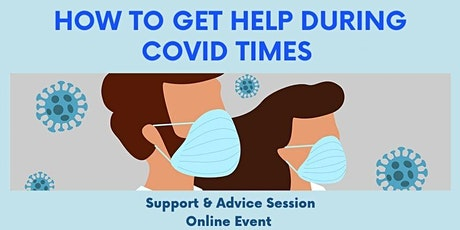 How to get help during COVID times - Support & Advice Session