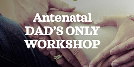 ZOOM BWH  Antenatal - Dad's only workshop tickets