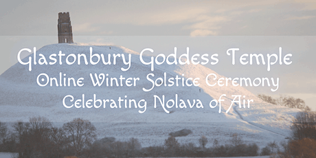 Goddess Temple  Winter Solstice Ceremony (Online): Nolava of Air tickets