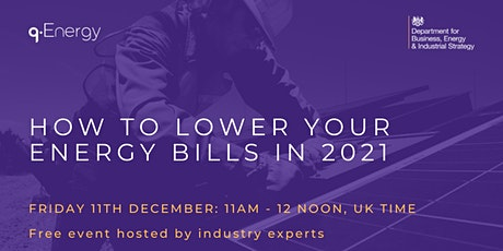 HOW TO LOWER YOUR ENERGY BILLS IN 2021 tickets