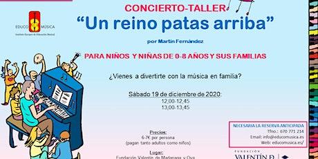 """CONCIERTO-TALLER """"UN REINO PATAS ARRIBA"""", Por Martín Fernández (Pase 1) entradas"""
