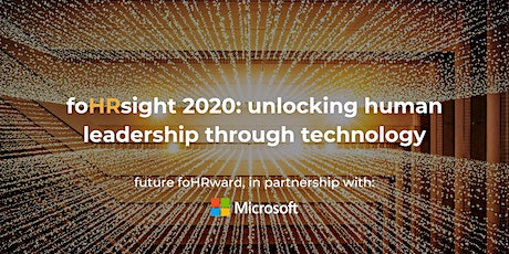 foHRsight 2020: unlocking human leadership through technology tickets